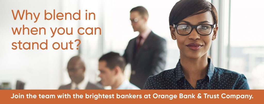 Join the team with the brightest bankers at Orange Bank & Trust Company